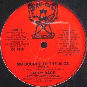 画像1: B-BOY RAGE & THE BEDROC POSSE / MO BOUNCE TO THE 40 OZ. (1)