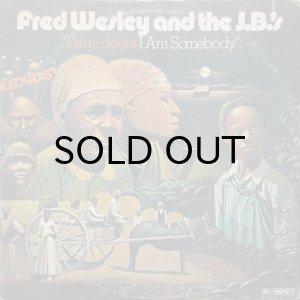 画像1: FRED WESLEY & THE J.B.'s / DAMN RIGHT I AM SOMEBODY (1)