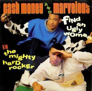 画像1: CASH MONEY & MARVELOUS / FIND AN UGLY WOMAN b/w THE MIGHTY HARD ROCKER (1)