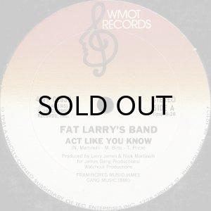 画像1: FAT LARRY'S BAND / ACT LIKE YOU KNOW (12) (1)
