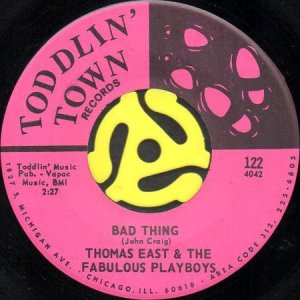 画像1: THOMAS EAST & THE FABULOUS PLAYBOYS / BAD THING (45's) (1)