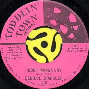 画像1: DENIECE CHANDLER / I DON'T WANNA CRY b/w GOOD BYE, CRUEL WORLD (45's) (1)