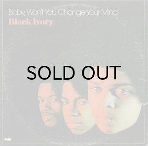 画像1: BLACK IVORY / BABY, WON'T YOU CHANGE YOUR MIND (1)