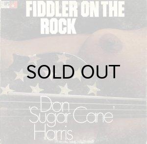画像1: DON SUGAR CANE HARRIS / FIDDLER ON THE ROCK (1)