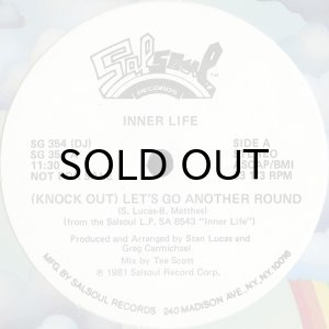 画像1: INNER LIFE / (KNOCK OUT) LET'S GO ANOTHER ROUND b/w LIVE IT UP (WHITE PROMO) (1)