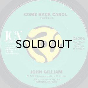 画像1: JOHN GILLIAM / COME BACK CAROL (45's) (1)