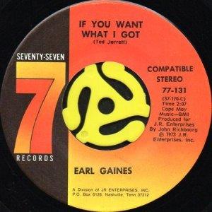 画像1: EARL GAINES / IF YOU WANT WHAT I GOT (45's) (1)