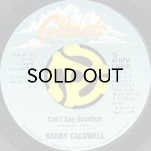 画像1: BOBBY CALDWELL / CAN'T SAY GOODBYE (45's) (1)