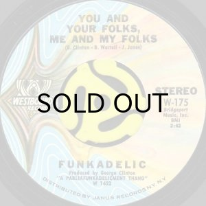 画像1: FUNKADELIC / YOU AND YOUR FOLKS, ME AND MY FOLKS (45's) (1)