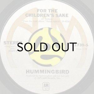 画像1: HUMMINGBIRD / FOR THE CHILDREN'S SAKE b/w YOU CAN KEEP THE MONEY (45's) (1)
