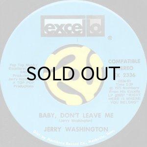 画像1: JERRY WASHINGTON / BABY DON'T LEAVE ME (45's) (1)