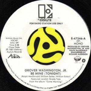 画像1: GROVER WASHINGTON, JR. / BE MINE (TONIGHT) (45's) (WHITE PROMO) (1)