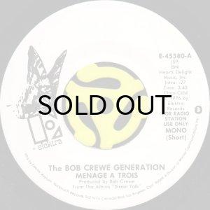画像1: THE BOB CREWE GENERATION / MENAGE A TROIS (45's) (WHITE PROMO) (1)