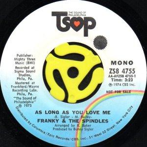 画像1: FRANKY & THE SPINDLES / AS LONG AS YOU LOVE ME (45's) (PROMO) (1)