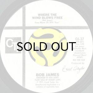 画像1: BOB JAMES / WHERE THE WIND BLOWS FREE b/w EL VERNO (45's) (WHITE PROMO) (1)