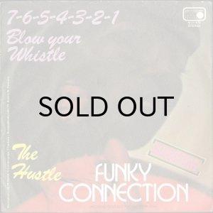 画像1: FUNKY CONNECTION / 7-6-5-4-3-2-1 (BLOW YOUR WHISTLE) (45's) (1)