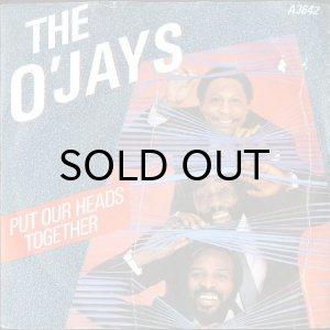 画像1: THE O'JAYS / PUT OUR HEADS TOGETHER b/w A LETTER TO MY FRIENDS (45's) (1)