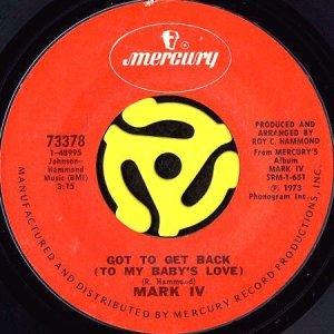 画像1: MARK IV / GOT TO GET BACK (TO MY BABY'S LOVE) b/w I FEEL IN LOVE (WITH A MARRIED WOMAN) (45's) (1)