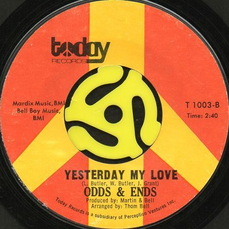 ODDS & ENDS / LOVE MAKES THE WORLD GO ROUND b/w YESTERDAY MY LOVE (45's)                                        [T 1003]